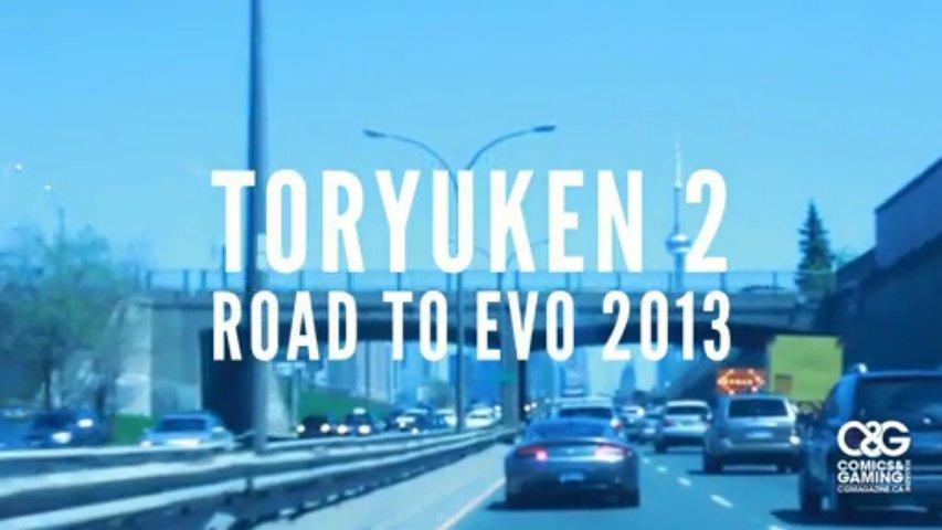 Toryuken 2: Road to EVO 2013