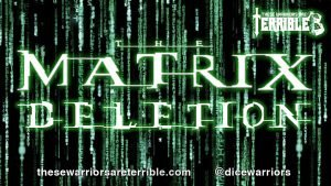 Matrix: Deletion - These Warriors Are Terrible