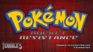 Pokemon: Rocket Resistance - These Warriors Are Terrible