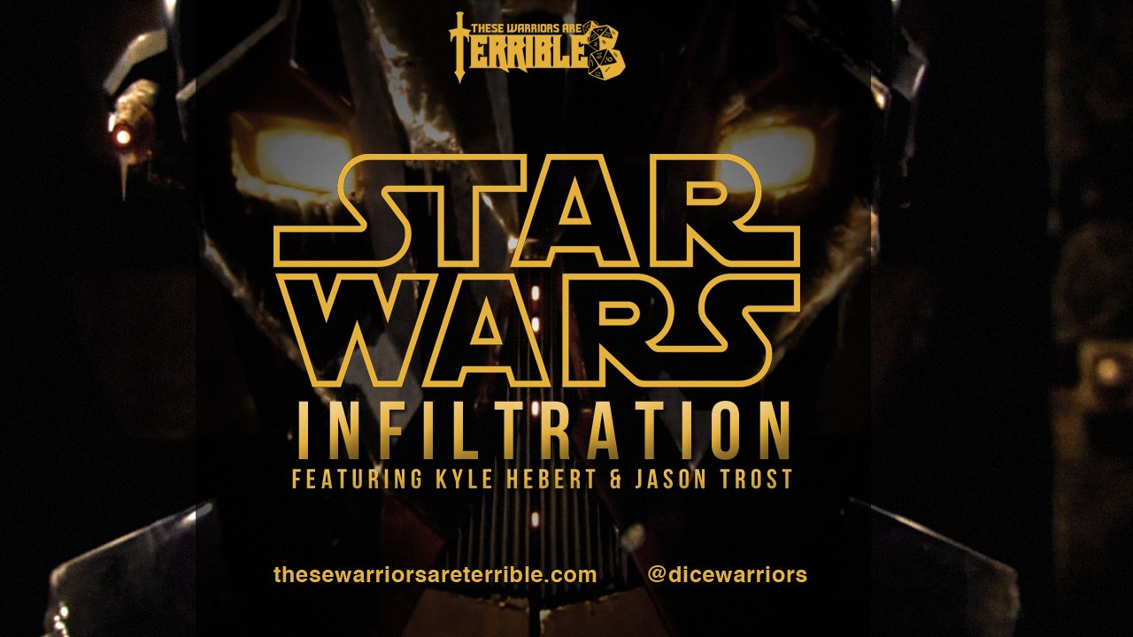 Star Wars: Infiltration - Feat. Kyle Hebert & Jason Trost - These Warriors Are Terrible