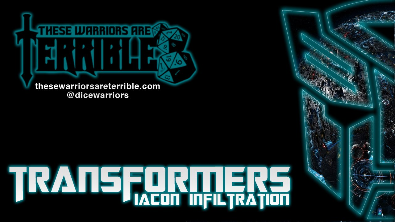 Transformers: Iacon Infiltration - These Warriors Are Terrible 1