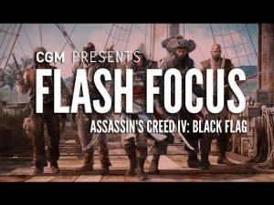 Flash Focus: Assassin's Creed IV: Black Flag