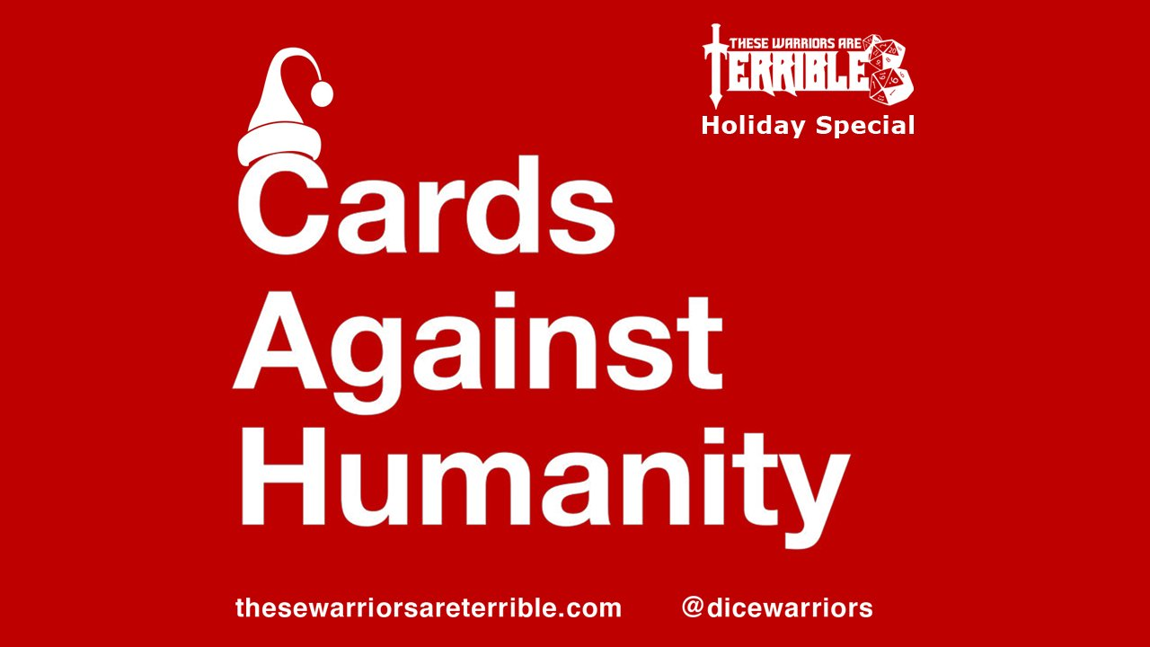 Terrible Warriors Holiday Special: Cards Against Humanity 1