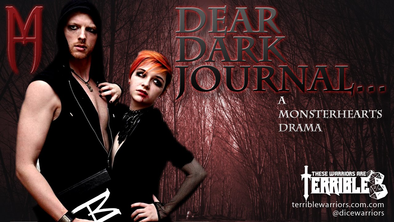 Dear Dark Journal... A Monsterhearts Drama - Ep #01 - These Warriors Are Terrible 1