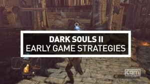 Dark Souls II: Early Game Strategy Video - 2015-02-01 15:20:37