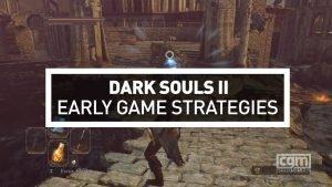Dark Souls II: Early Game Strategy Video - 2015-02-01 15:20:37