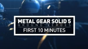 Metal Gear Solid V: Ground Zeroes First 10 Minutes + Gameplay!