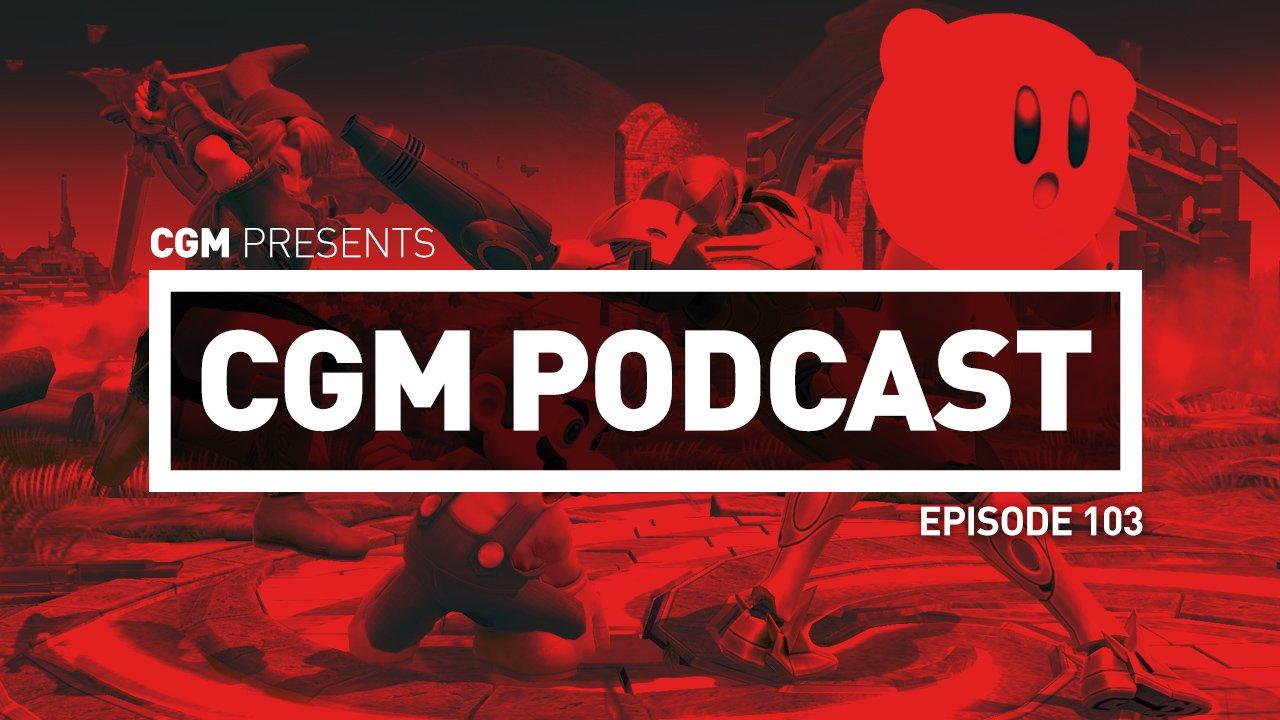 CGM Podcast Episode 103 - Super Smash Podcast