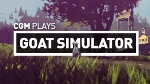 CGM Plays Goat Simulator