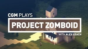 CGM Plays Project Zomboid - 2015-02-01 13:58:54