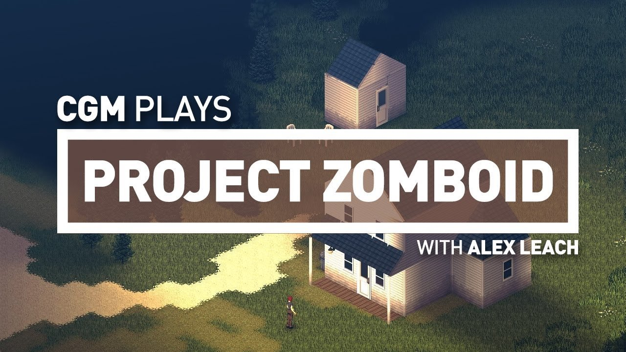 CGM Plays Project Zomboid
