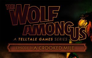 The Wolf Among Us-Episode 3: A Crooked Mile (PS3) Review