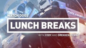 CGM Lunch Breaks - Watch Dogs