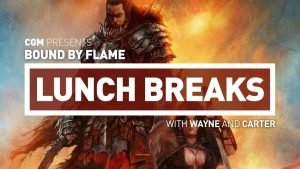 CGM Lunch Breaks - Bound By Flame - 2015-09-28 14:31:56