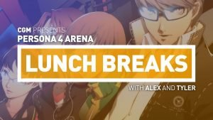 CGM Lunch Breaks - Persona 4 Arena