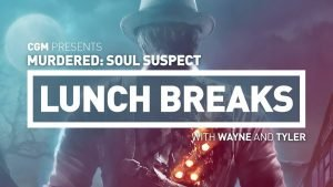CGM Lunch Breaks - Murdered: Soul Suspect