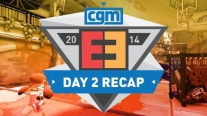 CGM E3 Day 2 Recap - With End Of Video Surprise Guest