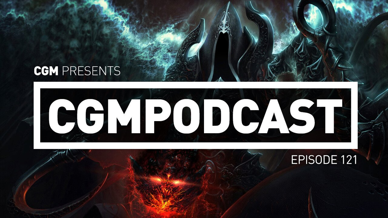 CGMPodcast Episode 121 - Tentacles And Demons