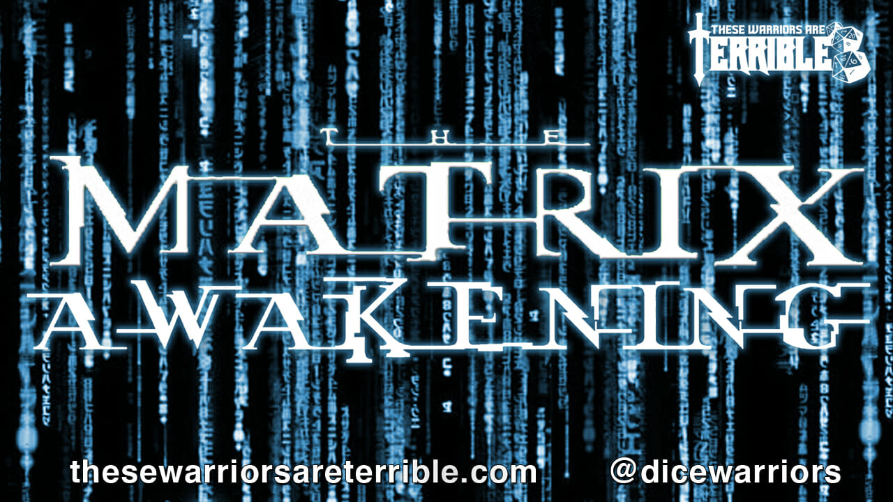 Matrix Awakening - Episode 2 - These Warriors Are Terrible