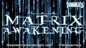 Matrix Awakening - Episode 3 - These Warriors Are Terrible - 2014-08-18 16:00:29