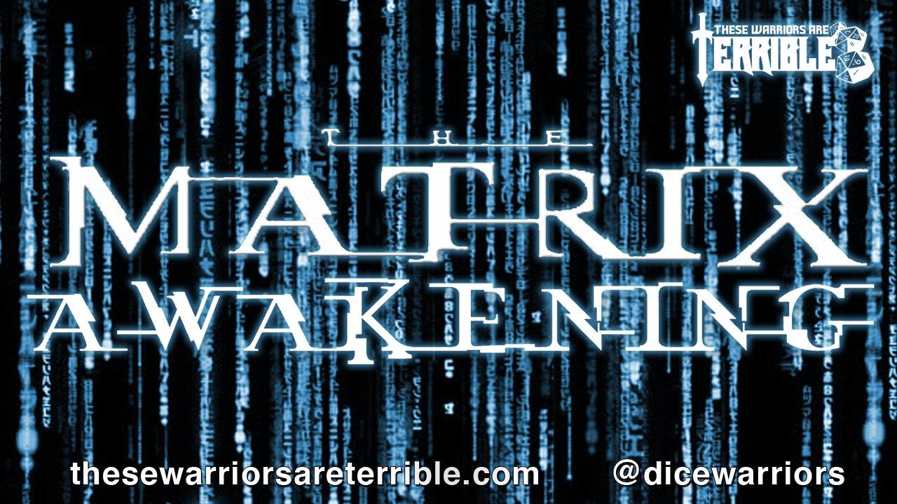 Matrix Awakening - Episode 4 - These Warriors Are Terrible