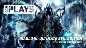CGM Plays - Diablo III: Reaper of Souls - Ultimate Evil Edition