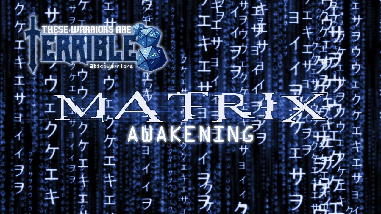 Terrible Warriors: Matrix Awakening - Episode 1 - 2014-08-05 14:48:53