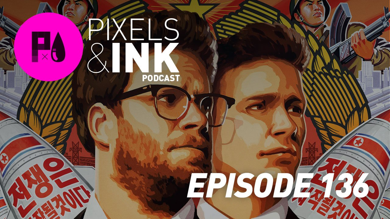 Pixels & Ink 136: The Interview No More