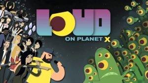 Loud on Planet X : A New Take On The Rhythm Genre
