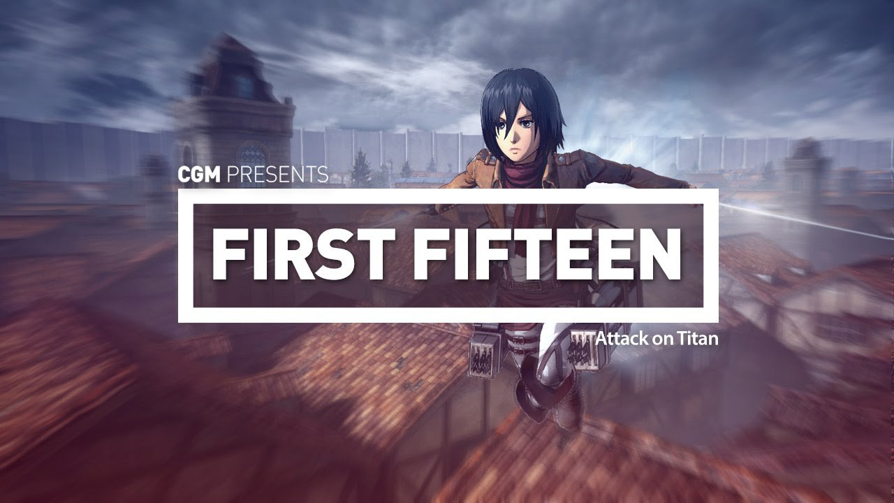 First 15:  Attack on Titan