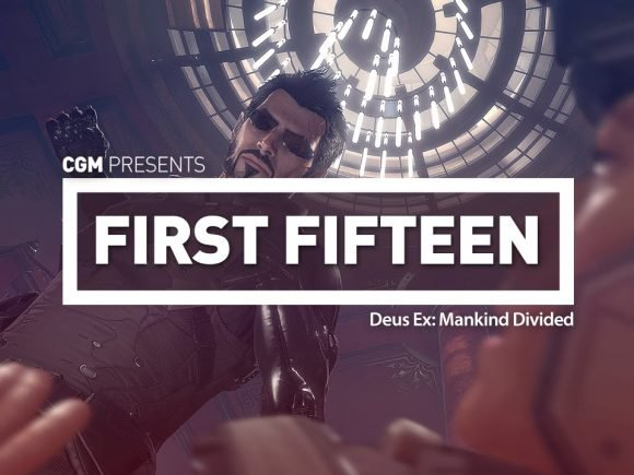 First 15: Deus Ex: Mankind Divided
