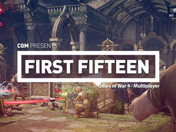 First Fifteen - Gears of War 4 Multiplayer