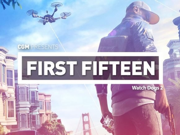 First 15- Watch Dogs 2 1