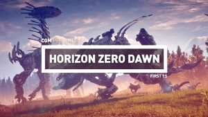 First 15: Horizon Zero Dawn