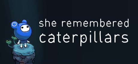 She Remembered Caterpillars - Beautiful Puzzler, Difficult Learning Curve 3