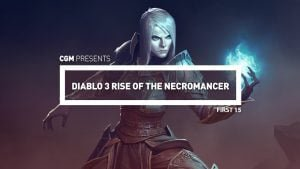 First 15: Diablo 3 Rise of the Necromancer DLC