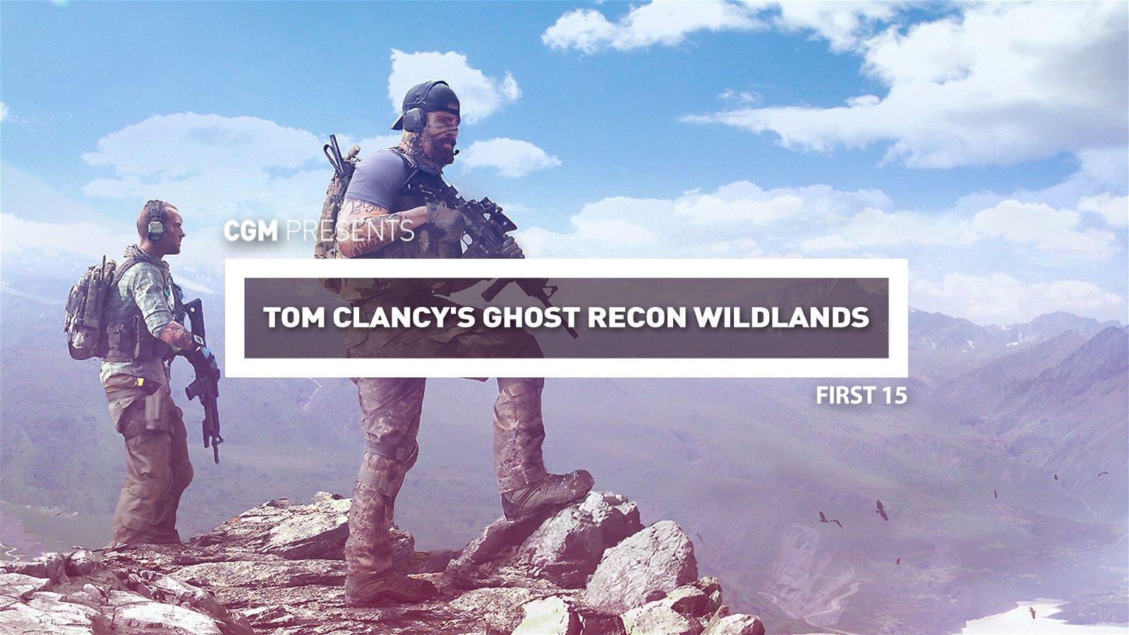 First 15: Tom Clancy's Ghost Recon Wildlands 2