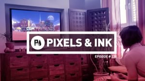Pixels & Ink #238 - A Switch for Logan