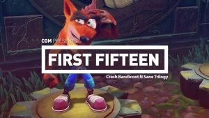 First 15: Crash Bandicoot N Sane Trilogy