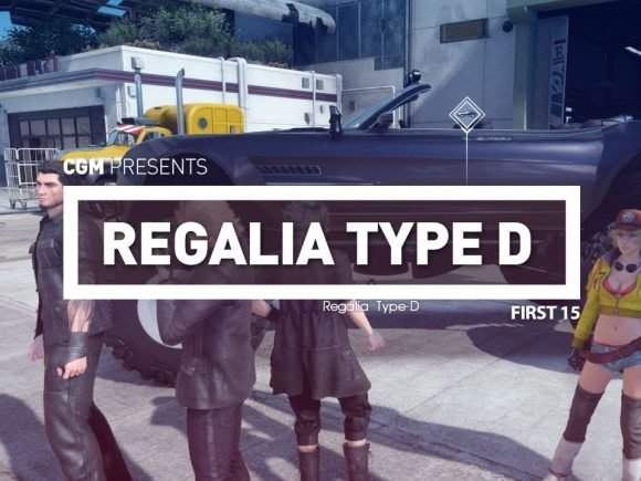 First 15: Final Fantasy XV Regalia Type D