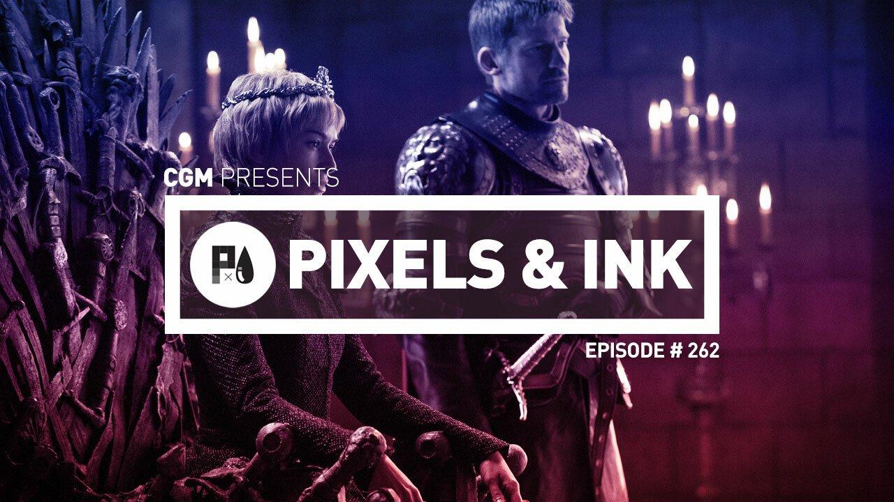 Pixels & Ink #262 - Hacks and Thrones