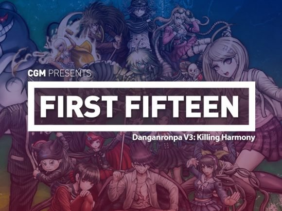 First 15: Danganronpa V3 - Killing Harmony 1