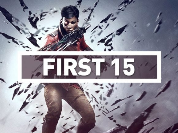 First 15: Dishonored: Death Of The Outsider