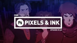 Pixels & Ink #265 - Day of the Grim Full Throttle Quest