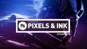Pixels & Ink Episode #270 - The Fractured Snowman