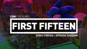 First Fifteen - Sonic forces + Episode Shadow