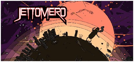 Jettomero: Hero of the Universe (PC) Review - Beautiful Space, Innocent Hearts 2