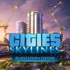 Cities: Skylines (PS4) Review - Sky's The Limit
