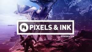 Pixels & Ink Episode 276: Monster Hunting the Last Jedi