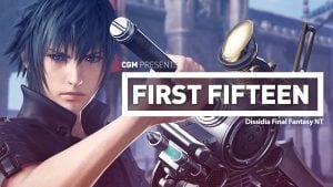 First Fifteen: Dissidia Final Fantasy NT